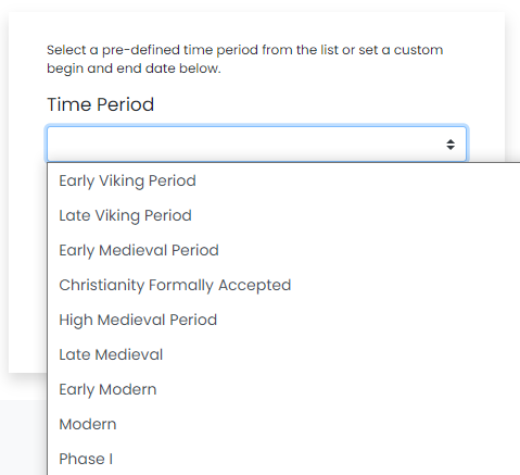 "Screenshot of a portion of the temporal search functions in the dataARC search tool. The helper text says ""select a pre-defined time period from the list or set a custom begin and end date below."" Below this is the title ""Time Period"" followed by a list of periods including ""early viking period"" all the way through ""modern"" and ""phase I""."